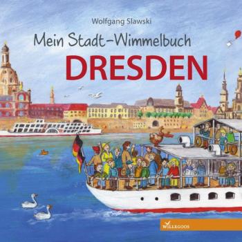 Mein Stadt-Wimmelbuch – Dresden - aus dem Willegoos -Verlag - Vorstellung und Verlosung